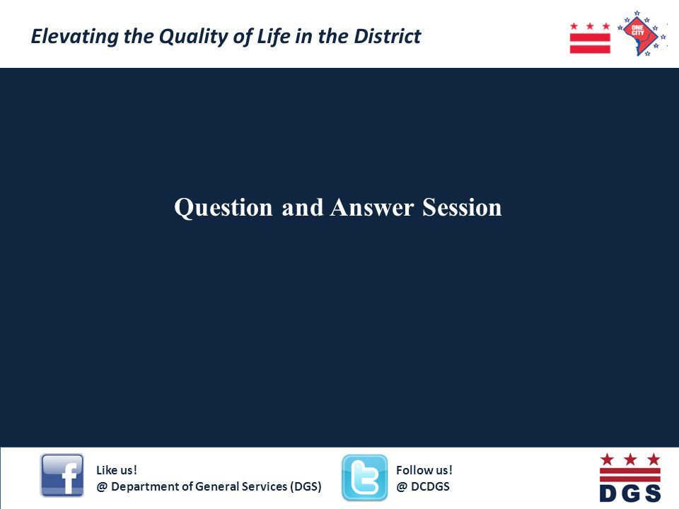 Question and Answer Session Elevating the Quality of Life in the District Like us.