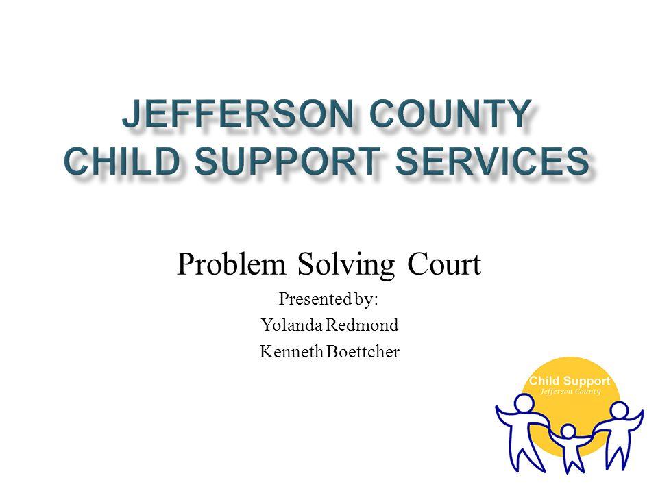Problem Solving Court Presented by: Yolanda Redmond Kenneth Boettcher