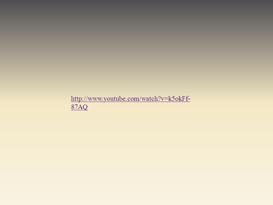 http://www.youtube.com/watch v=k5okFf- 87AQ