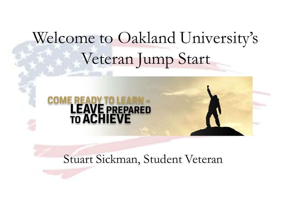 Welcome to Oakland Universitys Veteran Jump Start Stuart Sickman, Student Veteran