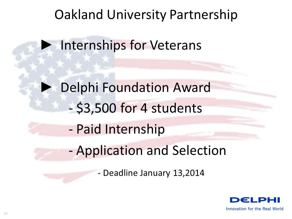 Oakland University Partnership Internships for Veterans Delphi Foundation Award - $3,500 for 4 students - Paid Internship - Application and Selection