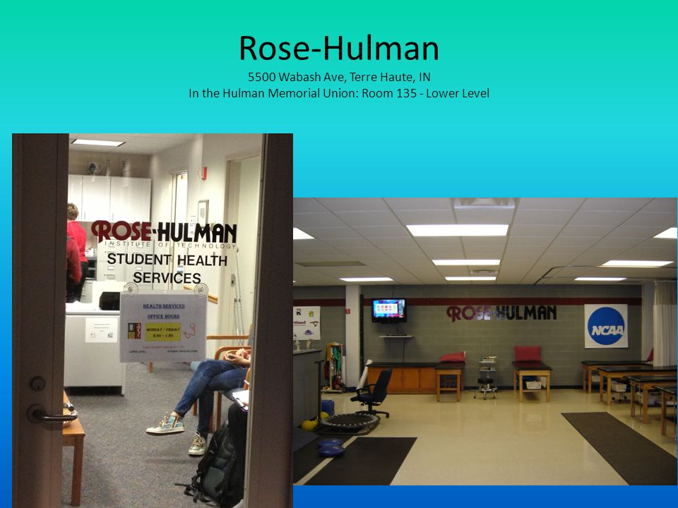 Rose-Hulman 5500 Wabash Ave, Terre Haute, IN In the Hulman Memorial Union: Room 135 - Lower Level