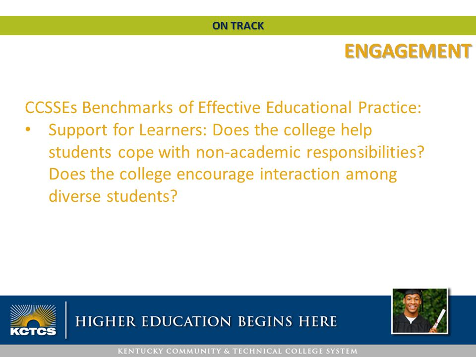 CCSSEs Benchmarks of Effective Educational Practice: Support for Learners: Does the college help students cope with non-academic responsibilities.