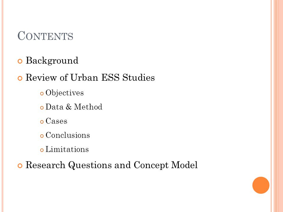 U RBAN ESS: C ASES Author, YearCityDataObjective McPhearson T., et al., 2013 New York, USA Socio-ecological data, urban landscape data Develop an socio- ecological ESS assessment method Vejre H., et al., 2010 CopenhagenLandscape in urban fringe Assess cultural ESS based on landscape Urban ESS valuation should consider socio-ecological conditions and their spatial patterns across the urban landscape.