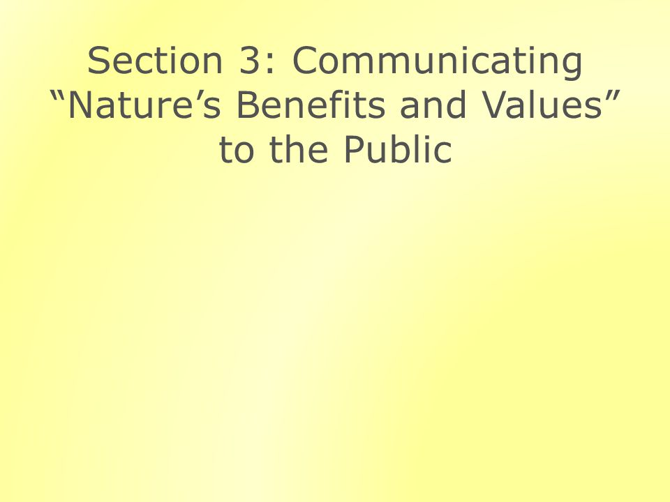 Section 3: Communicating Natures Benefits and Values to the Public