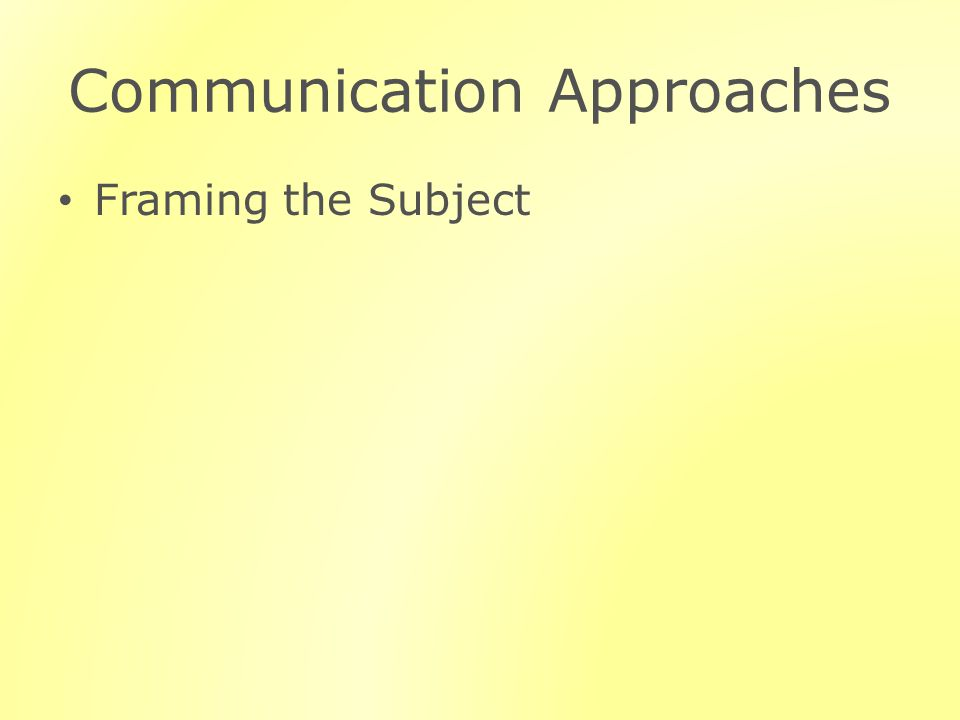 Communication Approaches Framing the Subject