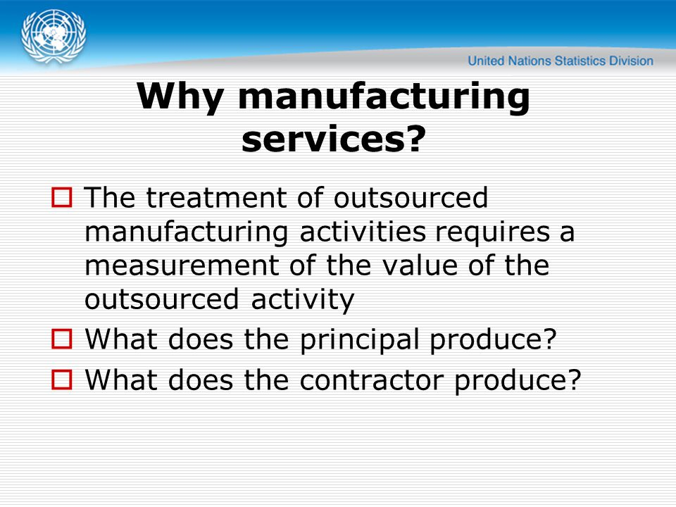 Why manufacturing services.