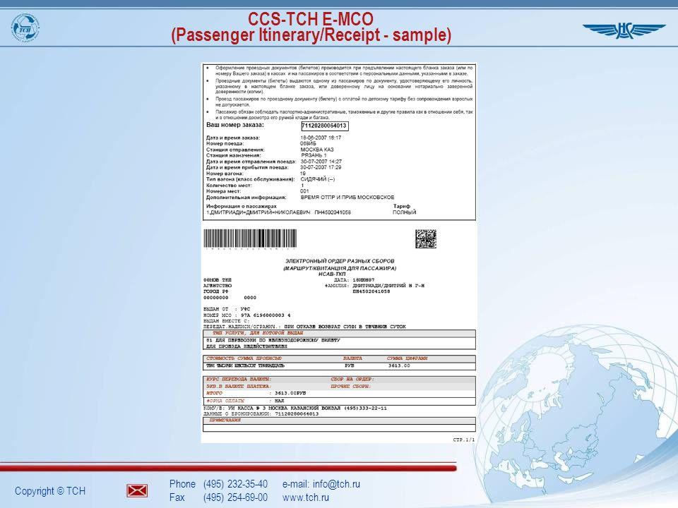Copyright © TCH Phone(495) 232-35-40e-mail: info@tch.ru Fax(495) 254-69-00www.tch.ru CCS-TCH E-MCO (Passenger Itinerary/Receipt - sample)