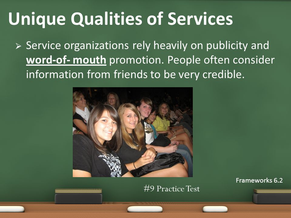 Service organizations rely heavily on publicity and word-of- mouth promotion.