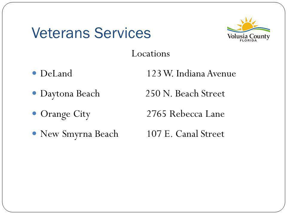 Veterans Services Locations DeLand 123 W.Indiana Avenue Daytona Beach 250 N.