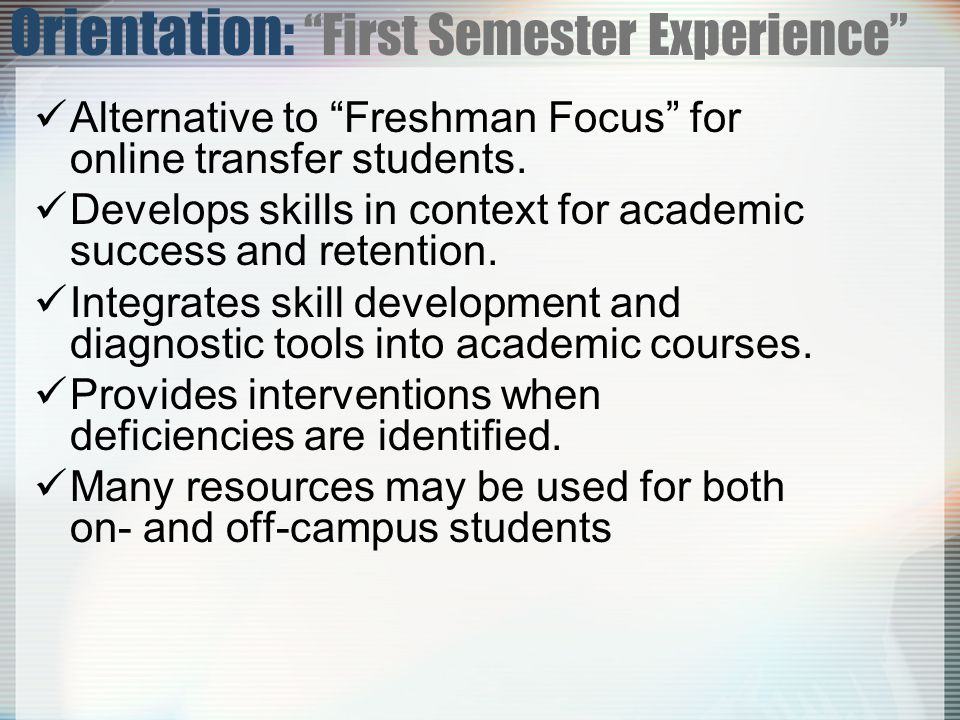 Alternative to Freshman Focus for online transfer students.