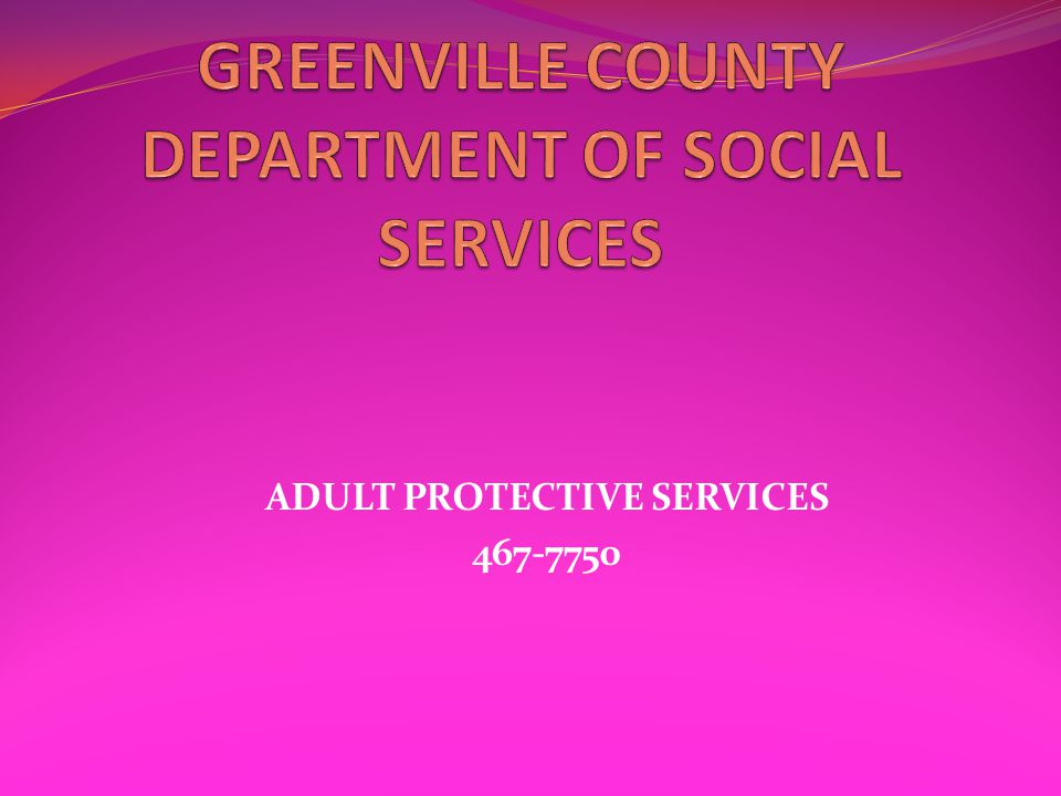 ADULT PROTECTIVE SERVICES 467-7750