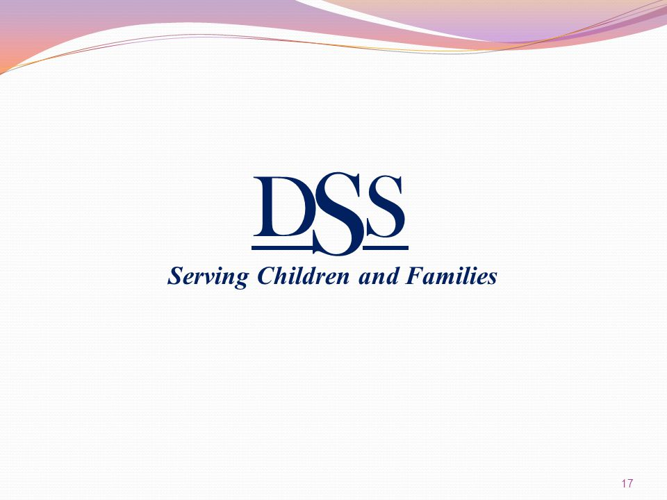 D S S Serving Children and Families 17