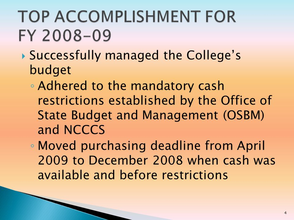 Ensured cash was available to meet the payrolls before any other expenditure was made, especially after March Specified use of non-state funds All necessary supplies, materials, and services were purchased to meet the Colleges mission Classroom instruction was not impacted in spite of cash restrictions 5