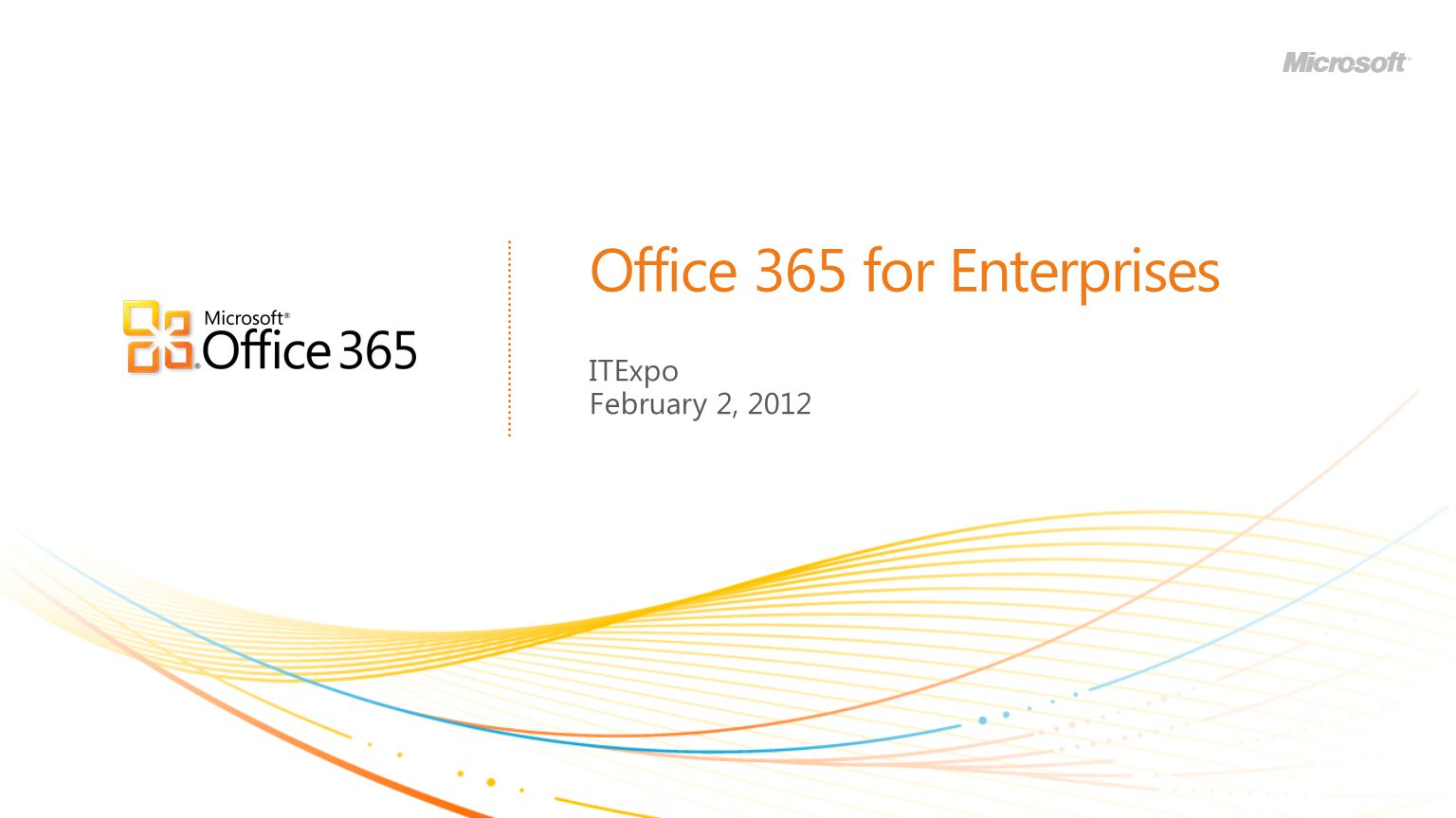 Office 365 for Enterprises ITExpo February 2, 2012