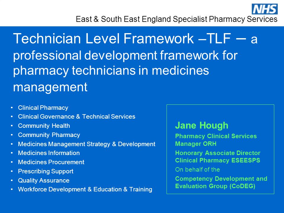 East & South East England Specialist Pharmacy Services Technician Level Framework –TLF – a professional development framework for pharmacy technicians
