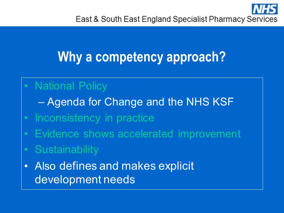 East & South East England Specialist Pharmacy Services Why a competency approach.