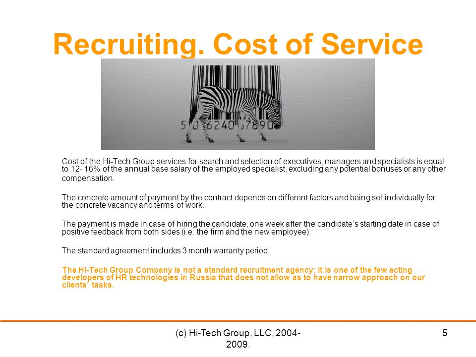 (c) Hi-Tech Group, LLC, 2004- 2009. 5 Recruiting.