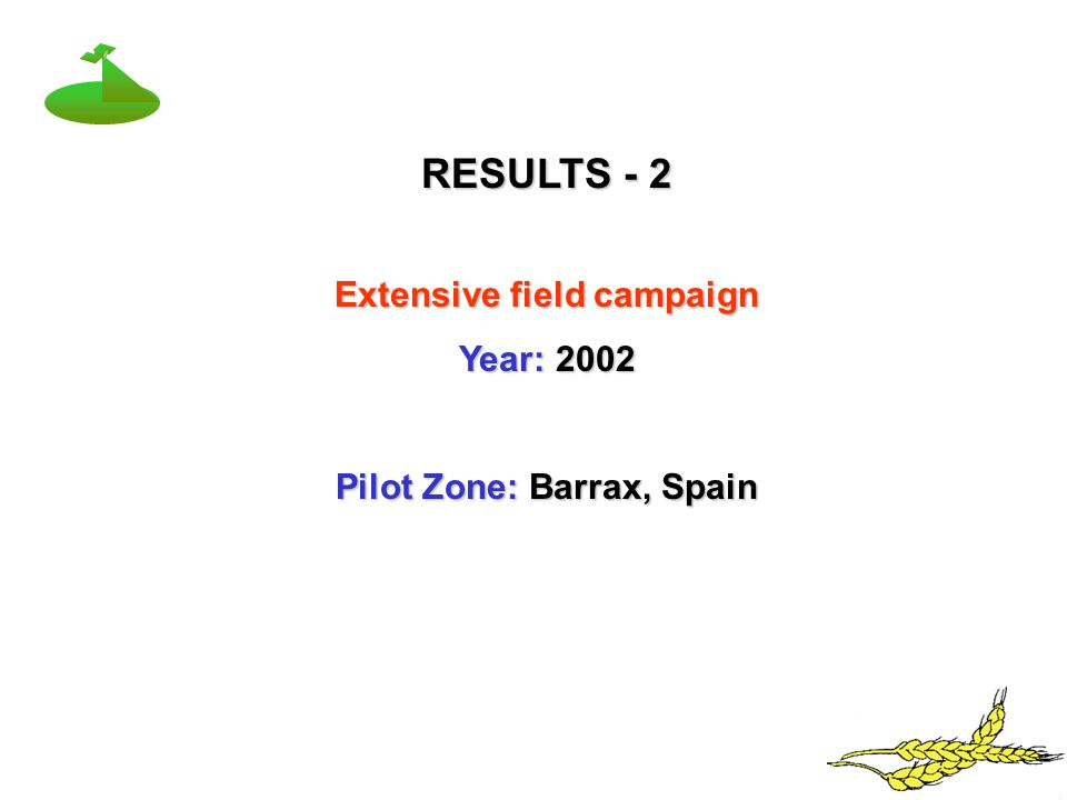 RESULTS - 2 Extensive field campaign Year: 2002 Pilot Zone: Barrax, Spain