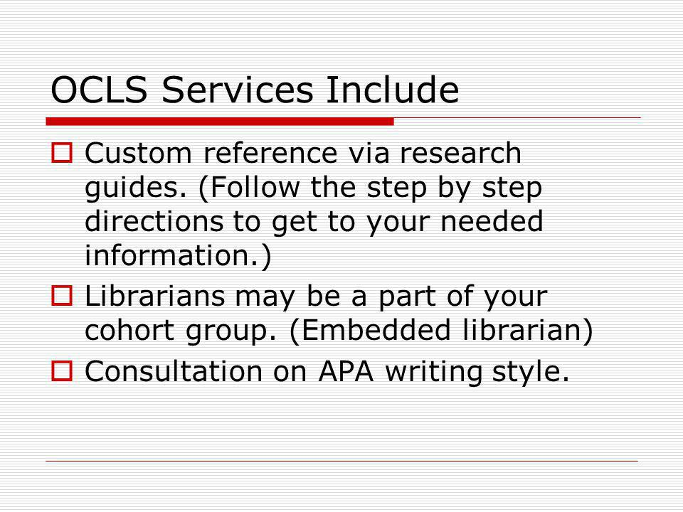 OCLS Services Include Custom reference via research guides.