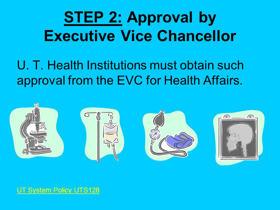STEP 2: Approval by Executive Vice Chancellor U. T.