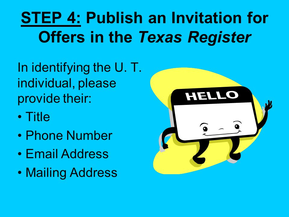 STEP 4: Publish an Invitation for Offers in the Texas Register In identifying the U.
