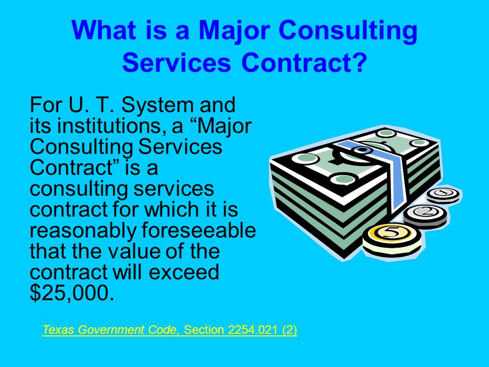 STEP 6: Publish Texas Register Notice After Entering Into Contract The notice must describe the activities that the consultant will conduct under that Major Consulting Services Contract.