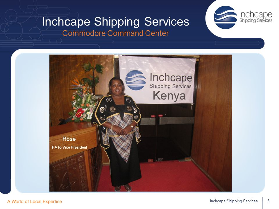 Inchcape Shipping Services On the Bridge… 4Inchcape Shipping Services Adrian Richter General Manager Inchcape Kenya