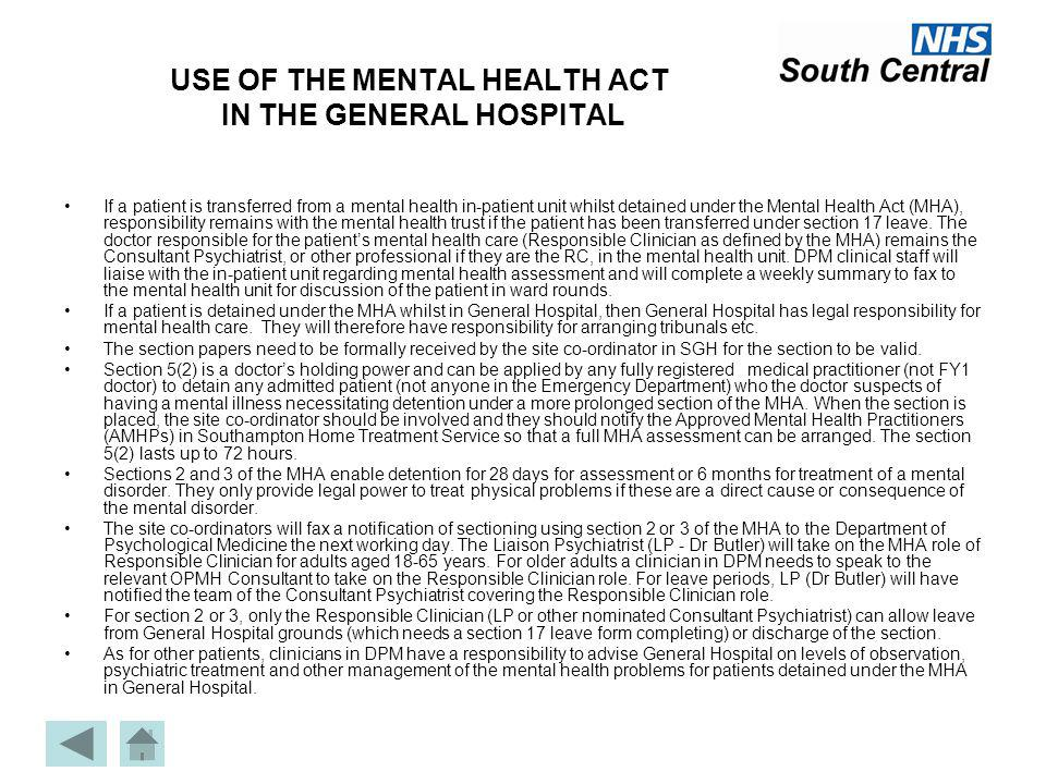 USE OF THE MENTAL HEALTH ACT IN THE GENERAL HOSPITAL If a patient is transferred from a mental health in-patient unit whilst detained under the Mental