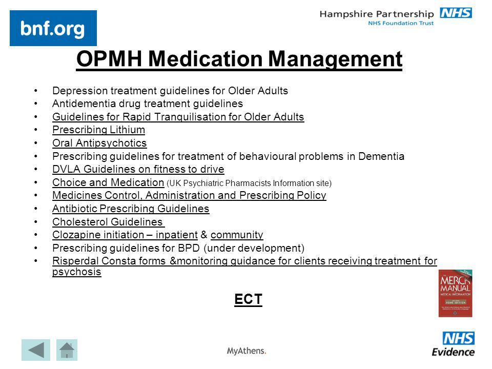 OPMH Medication Management Depression treatment guidelines for Older Adults Antidementia drug treatment guidelines Guidelines for Rapid Tranquilisatio
