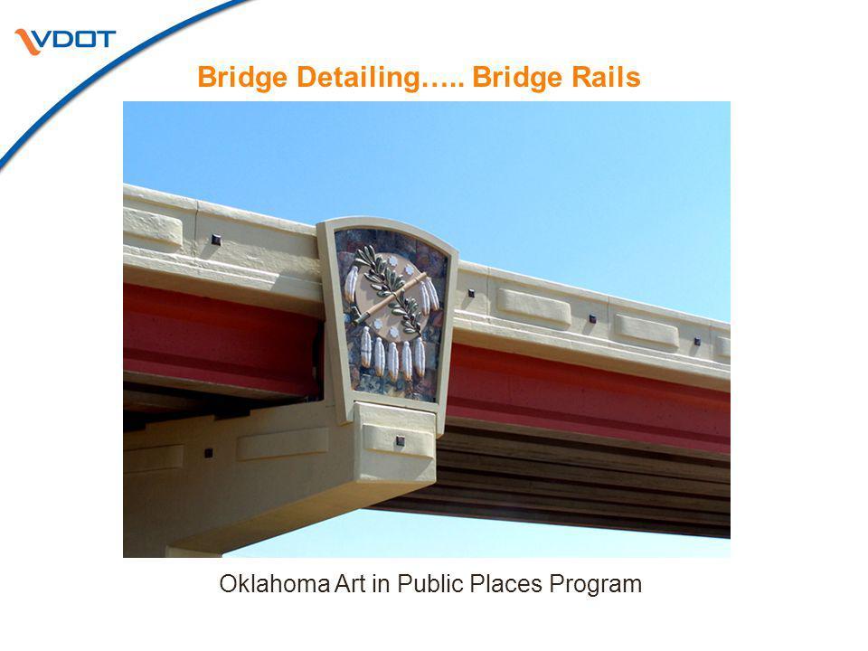 Bridge Detailing….. Bridge Rails Oklahoma Art in Public Places Program