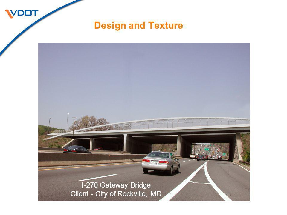 Design and Texture I-270 Gateway Bridge Client - City of Rockville, MD