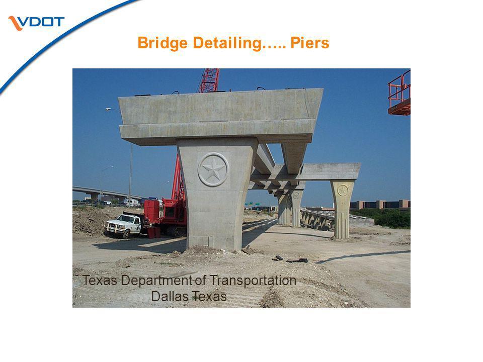Bridge Detailing….. Piers Texas Department of Transportation Dallas Texas