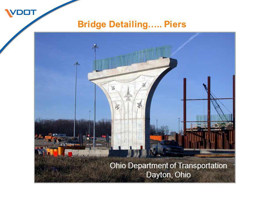 Bridge Detailing….. Piers Ohio Department of Transportation Dayton, Ohio