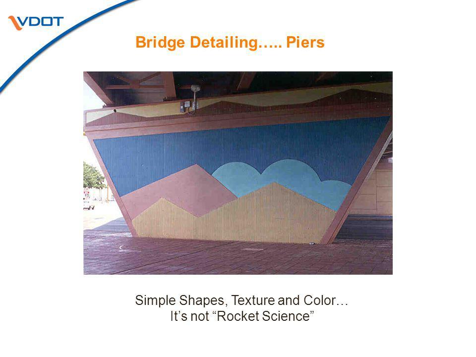 Bridge Detailing….. Piers Simple Shapes, Texture and Color… Its not Rocket Science