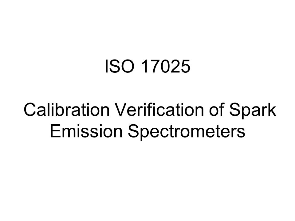 ISO 17025 Calibration Verification of Spark Emission Spectrometers
