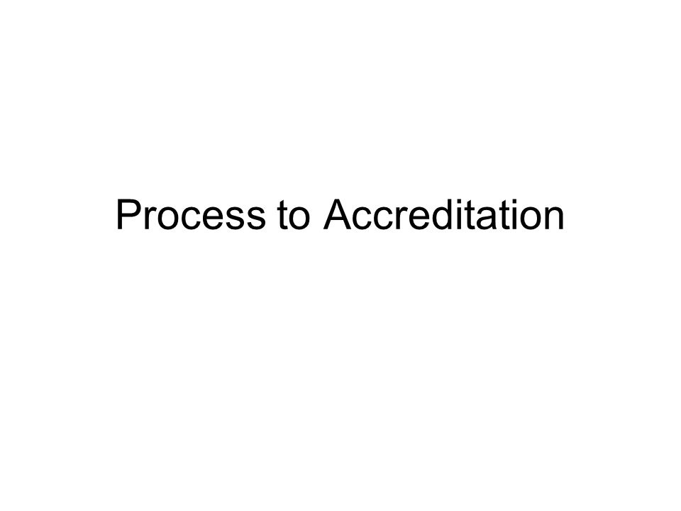 Process to Accreditation