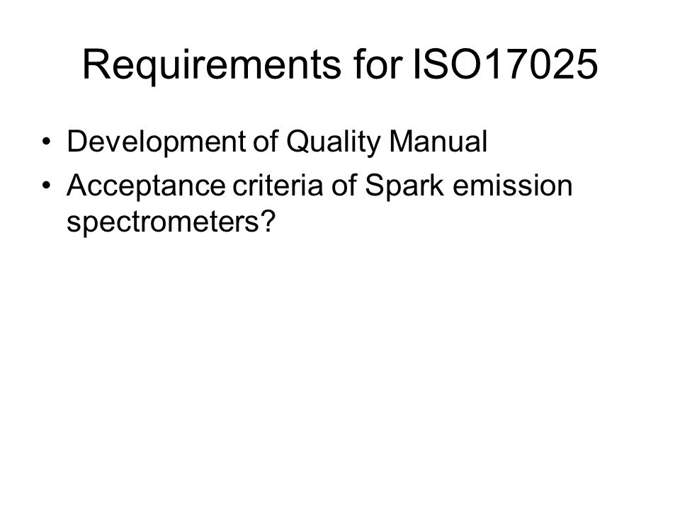 Requirements for ISO17025 Development of Quality Manual Acceptance criteria of Spark emission spectrometers?