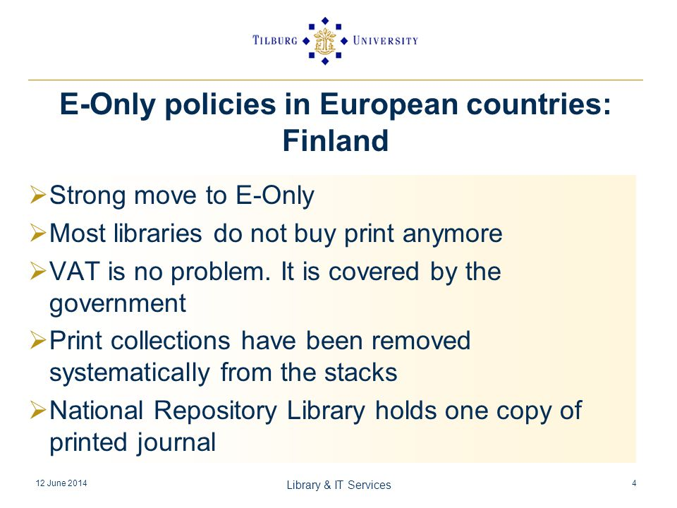 Strong move to E-Only Most libraries do not buy print anymore VAT is no problem.