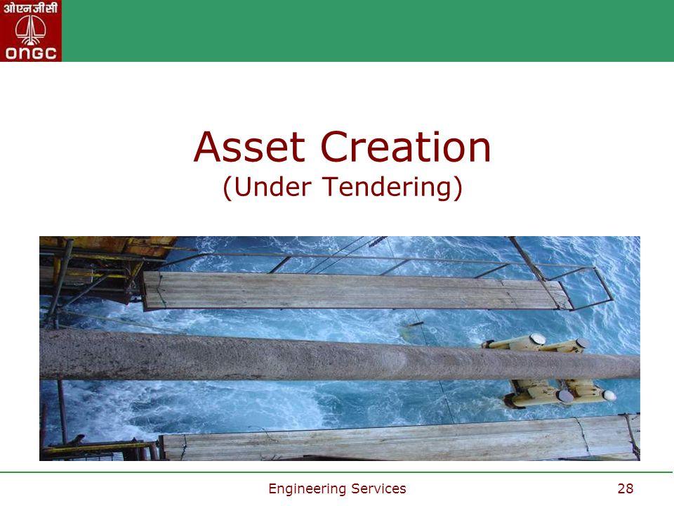 Engineering Services28 Asset Creation (Under Tendering)
