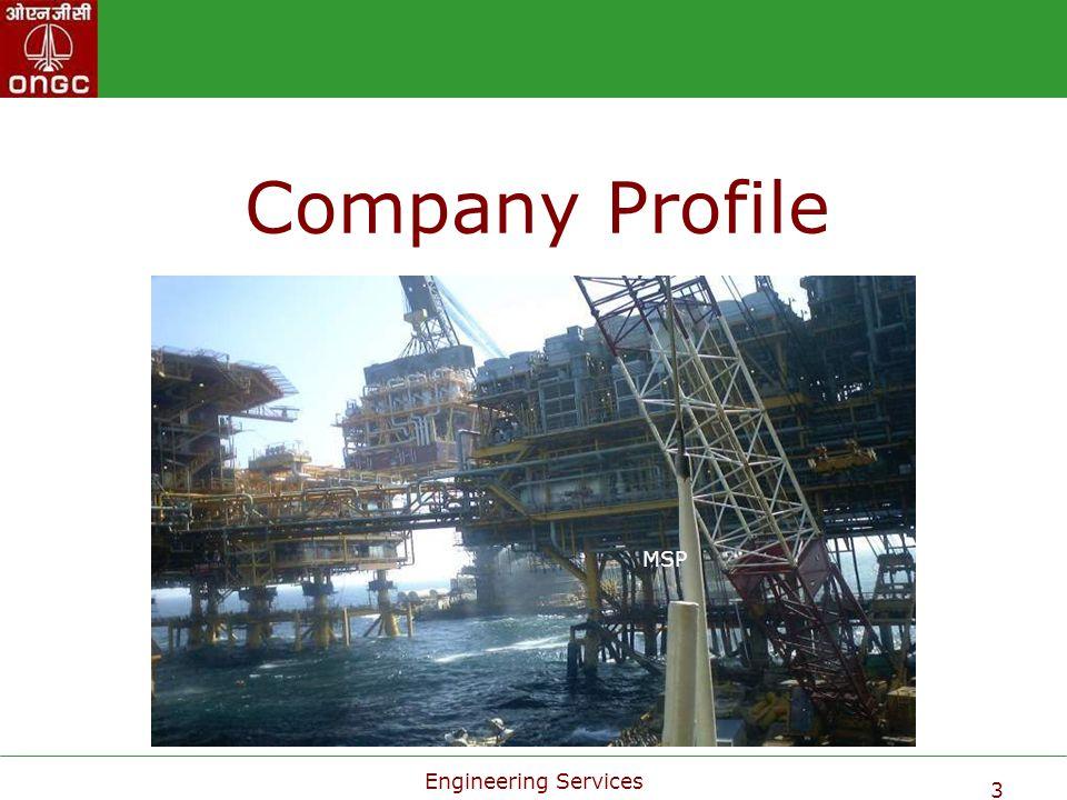 Engineering Services 24 Asset Under Creation Facilities Process Platform:2 (BCP-B2 & Vasai East ) Well Platforms:16 (Heera Re-Development, C-Series, WPP-1 & 2) Submarine Pipelines:267 Kms Value:US$ 1844 M (Rs.