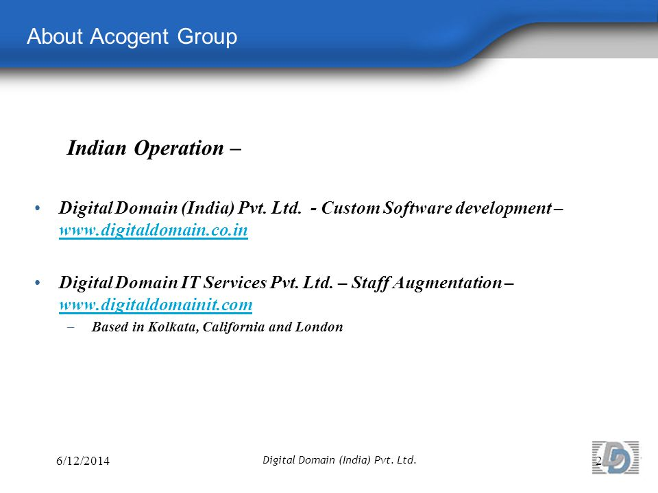About Acogent Group 6/12/20142 Digital Domain (India) Pvt.