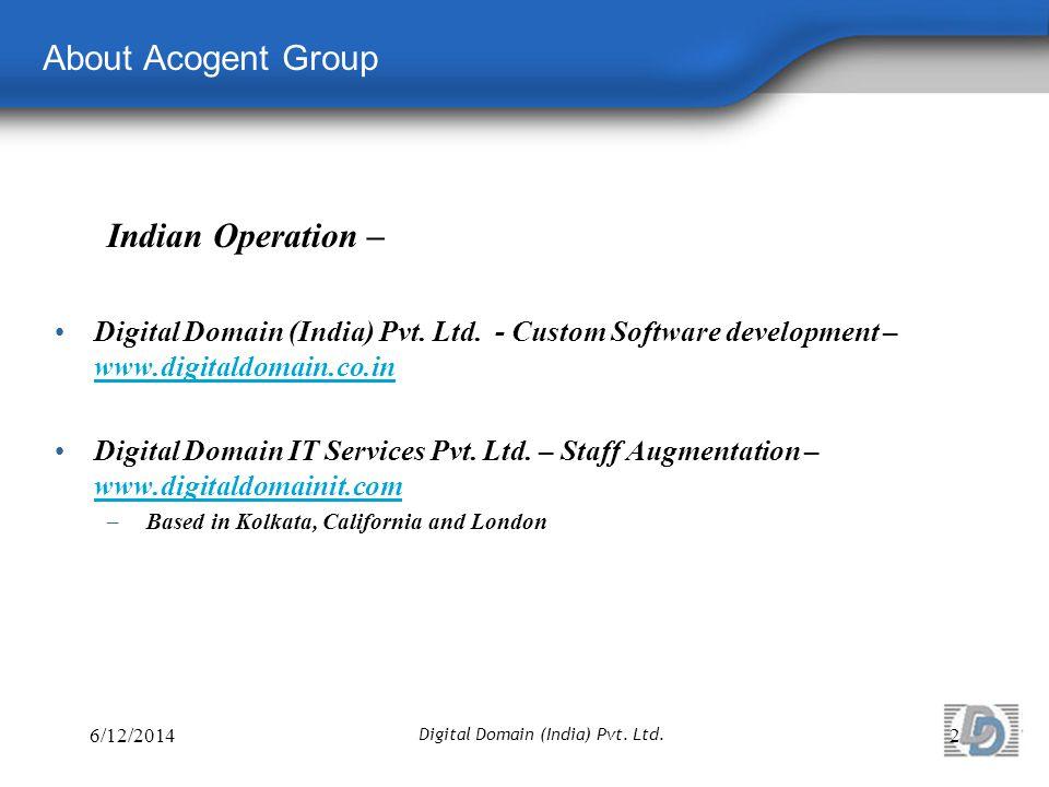 About Acogent Group 6/12/20142 Digital Domain (India) Pvt.