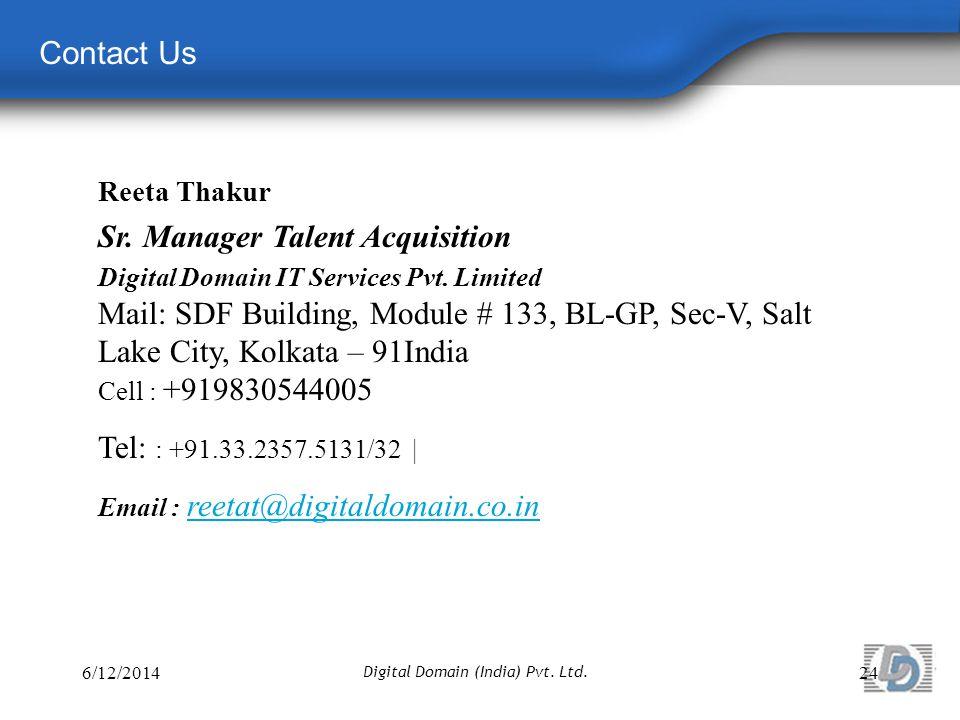 Contact Us Reeta Thakur Sr. Manager Talent Acquisition Digital Domain IT Services Pvt.