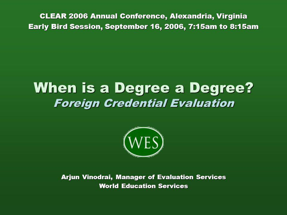 World Education Services www.wes.org Affiliation Helpful Resources… All India College Directory http://www.education.nic.in/ collegedir/collegedir.asp (For identifying Universities with which Colleges are Affiliated) All India Council for Technical Education http://www.aicte.ernet.in/Ap provedInstitute.htm (For identifying private sector approved management and technical education institutions) Source: http://www.maharishiinstituteofmanagement.com/introduction.htm