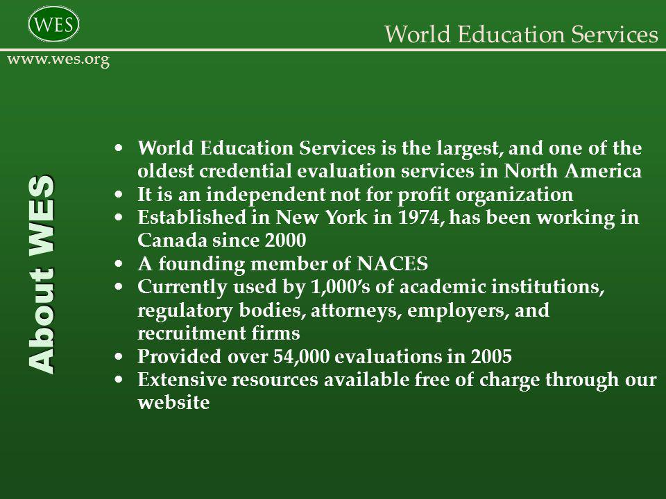 World Education Services www.wes.org IntentScopeLevel International Credential American / Canadian Equivalency Credential Evaluation Framework