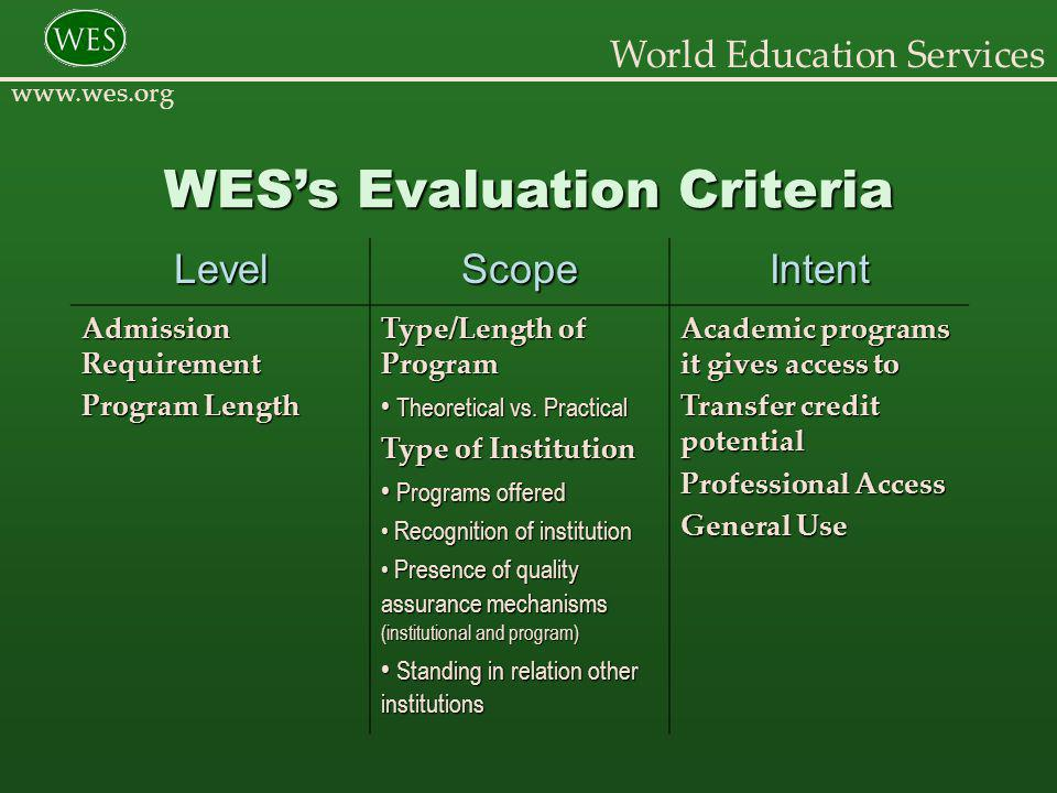 World Education Services www.wes.org Recognition Does the institution exist.