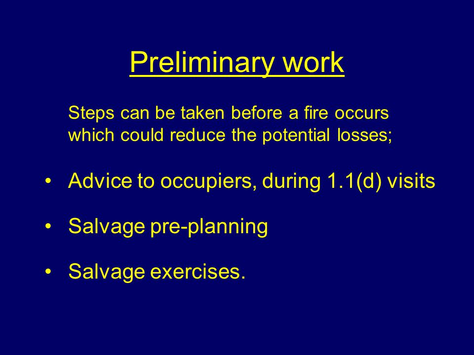 Advice to occupiers, during 1.1(d) visits Salvage pre-planning Salvage exercises.