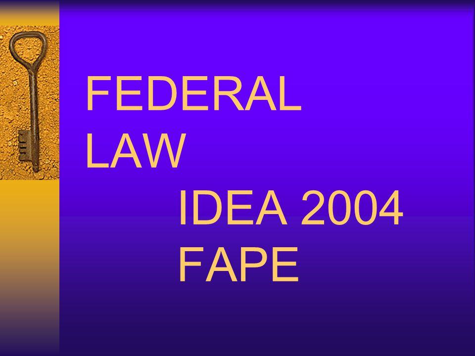 FEDERAL LAW IDEA 2004 FAPE