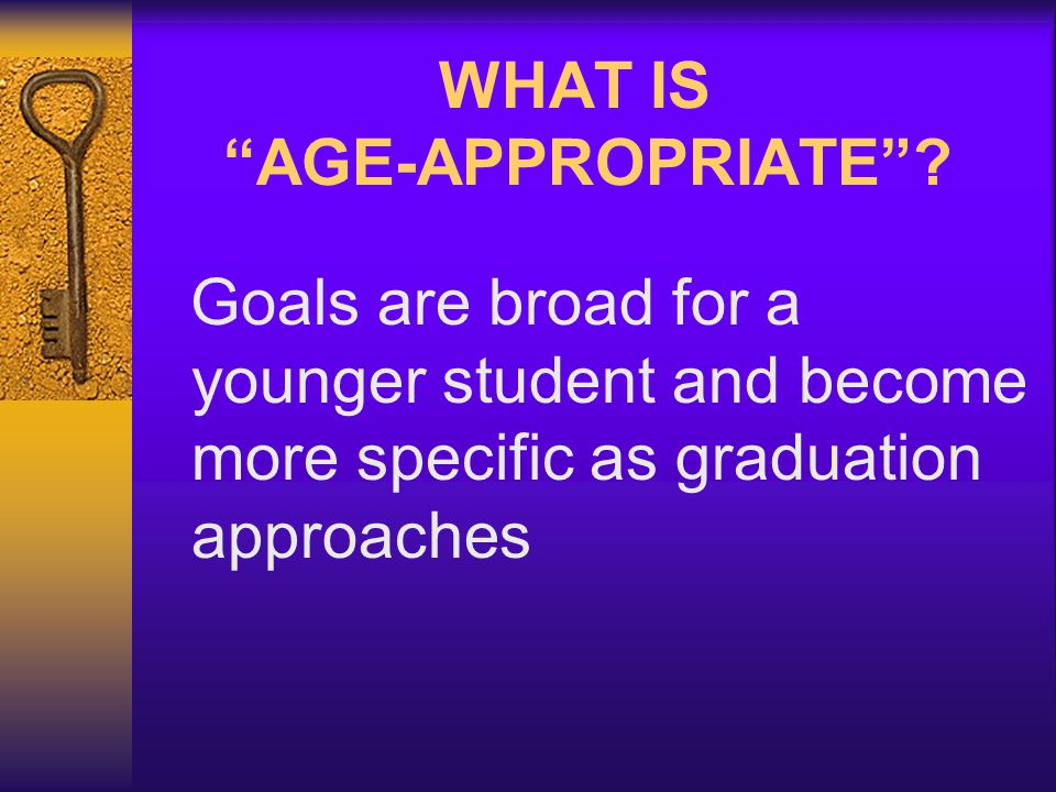 WHAT IS AGE-APPROPRIATE.